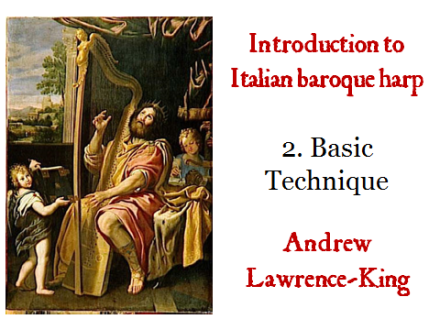 Introduction to Italian Baroque harp 2 Basic Technique