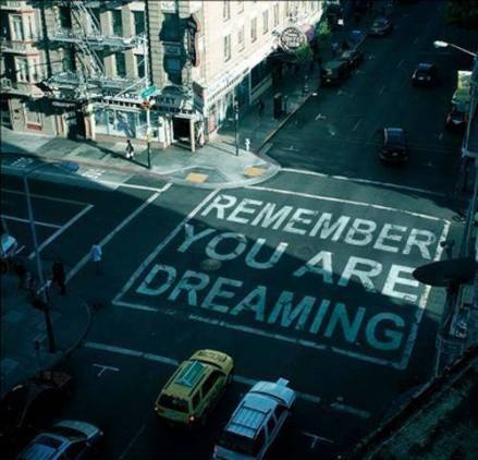 Remember you are dreaming